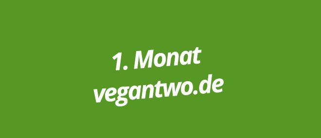 Fazit - 1. Monat vegantwo.de